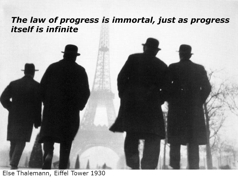 Else Thalemann, Eiffel Tower 1930 The law of progress is immortal, just as progress itself is infinite