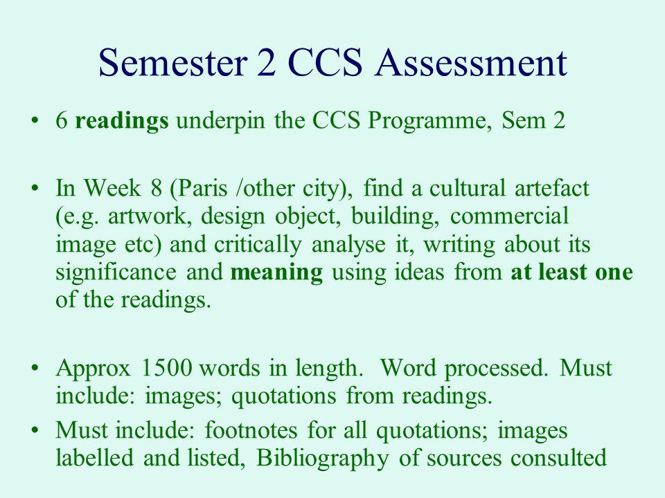 Semester 2 CCS Assessment 6 readings underpin the CCS Programme, Sem 2 In Week 8 (Paris /other city), find a cultural artefact (e.g. artwork, design o