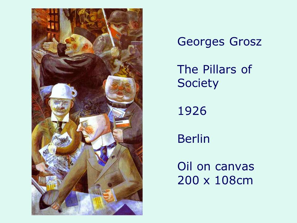 Georges Grosz The Pillars of Society 1926 Berlin Oil on canvas 200 x 108cm