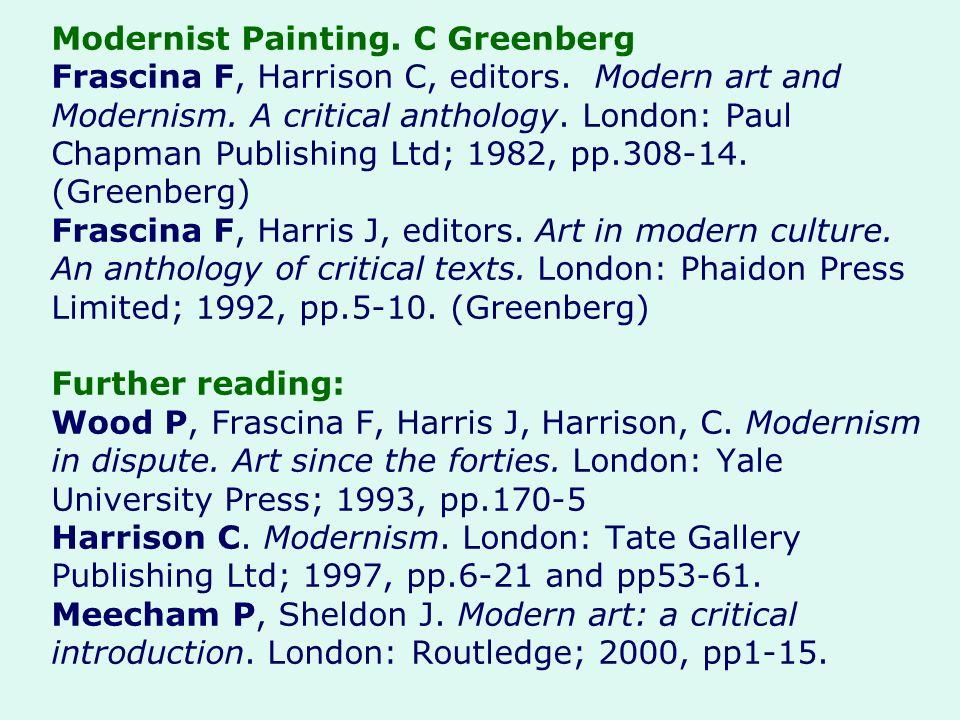 Modernist Painting. C Greenberg Frascina F, Harrison C, editors. Modern art and Modernism. A critical anthology. London: Paul Chapman Publishing Ltd;