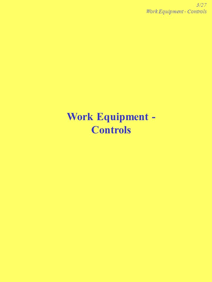 Work Equipment - Controls 3/27 Work Equipment - Controls