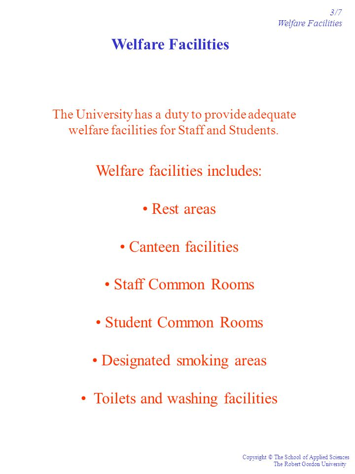 The University has a duty to provide adequate welfare facilities for Staff and Students. Welfare facilities includes: Rest areas Canteen facilities St