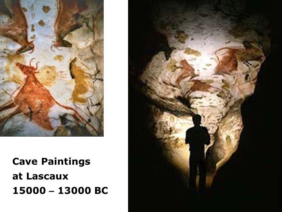 Cave Paintings at Lascaux 15000 – 13000 BC