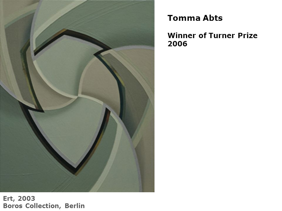Tomma Abts Winner of Turner Prize 2006 Ert, 2003 Boros Collection, Berlin