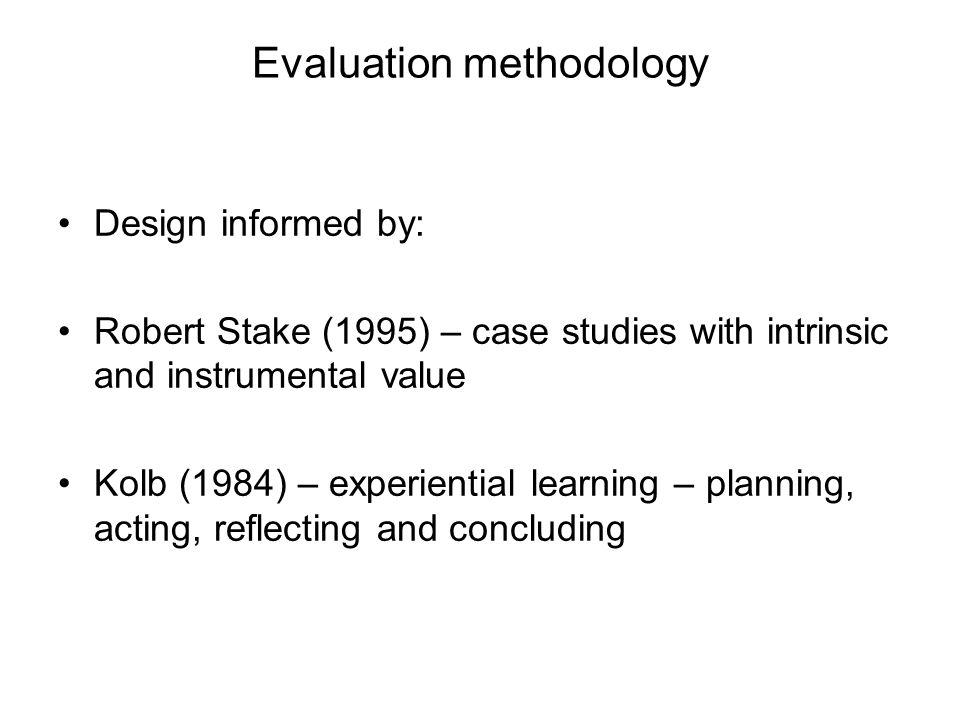 Evaluation methods Ongoing documenting of experience, collation of relevant documentation (e.g.