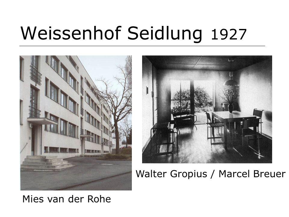 Weissenhof Seidlung 1927 Mies van der Rohe Walter Gropius / Marcel Breuer