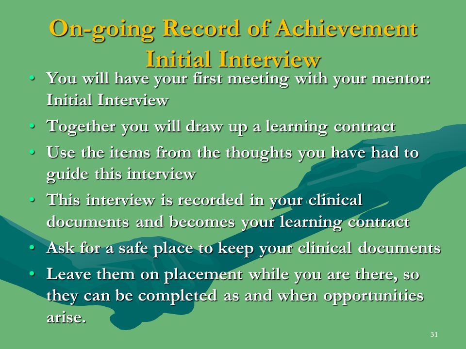On-going Record of Achievement Initial Interview You will have your first meeting with your mentor: Initial InterviewYou will have your first meeting