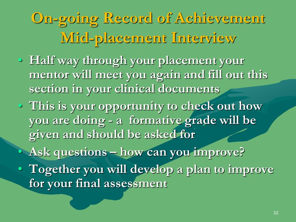 On-going Record of Achievement Mid-placement Interview Half way through your placement your mentor will meet you again and fill out this section in yo