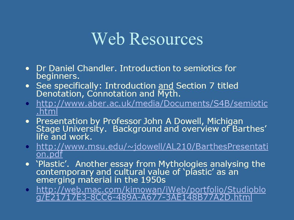 Web Resources Dr Daniel Chandler. Introduction to semiotics for beginners.