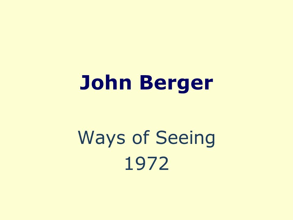 John Berger Ways of Seeing 1972