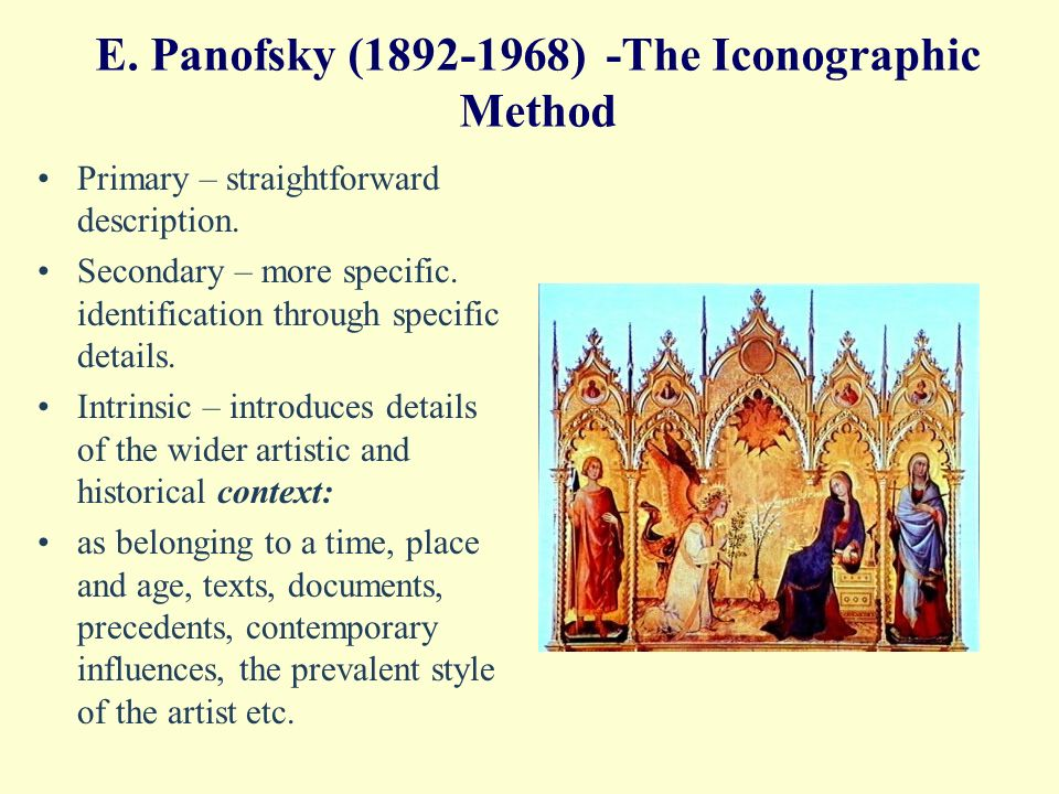 E. Panofsky (1892-1968) -The Iconographic Method Primary – straightforward description.