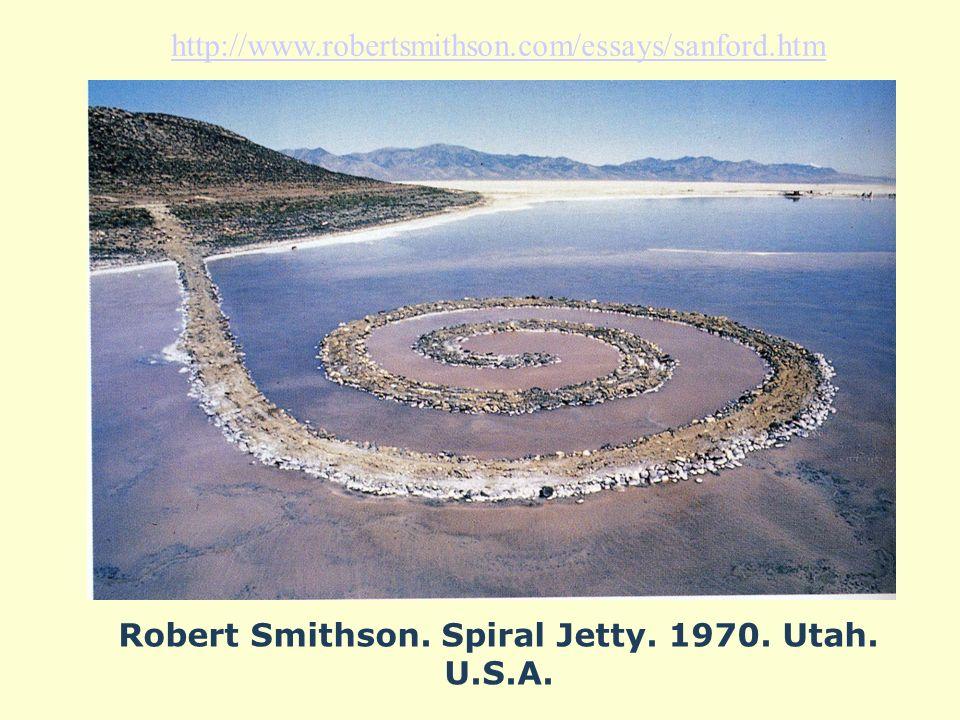 Robert Smithson. Spiral Jetty. 1970. Utah. U.S.A. http://www.robertsmithson.com/essays/sanford.htm