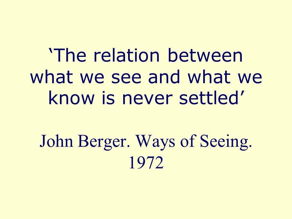 John Berger.1926 - Ways of Seeing. 1972. BBC television series.