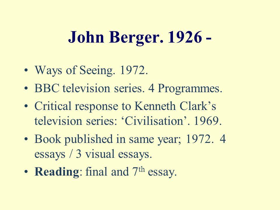 John Berger: reading Berger, J.Ways of Seeing.