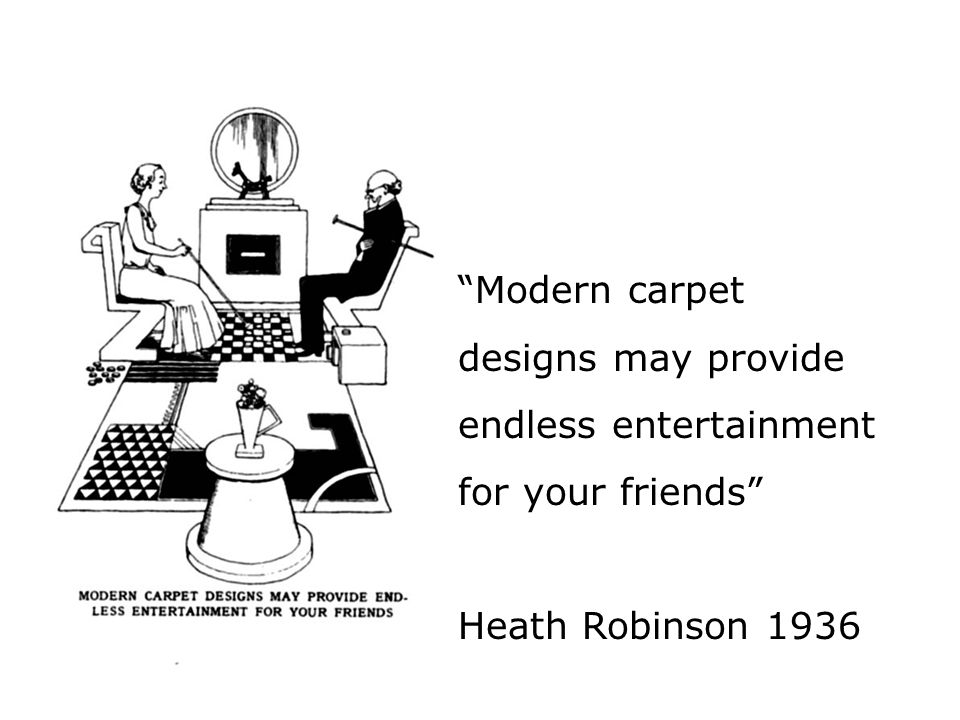 Modern carpet designs may provide endless entertainment for your friends Heath Robinson 1936