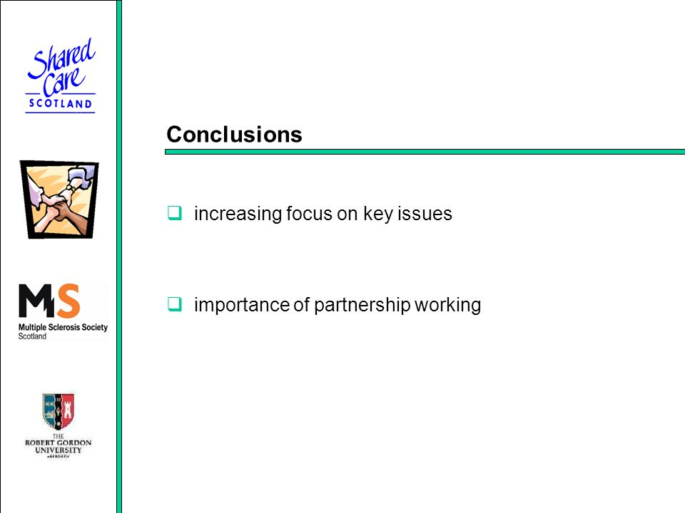 Conclusions increasing focus on key issues importance of partnership working