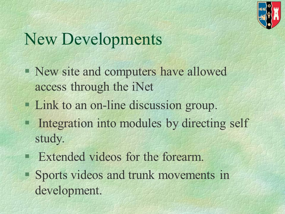 New Developments §New site and computers have allowed access through the iNet §Link to an on-line discussion group.