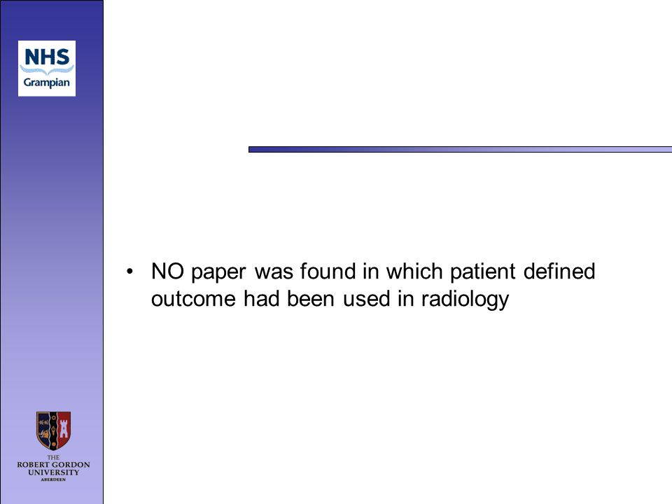 NO paper was found in which patient defined outcome had been used in radiology