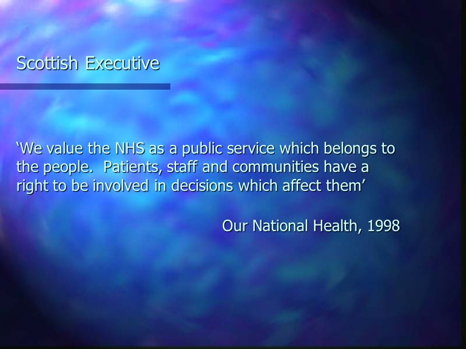 DoH (1998) argues its only through involving communities that a better understanding of how local services need to change & develop will happen NHS Executive, 1998