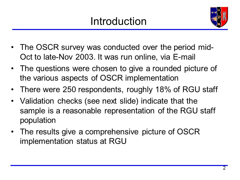 2 Introduction The OSCR survey was conducted over the period mid- Oct to late-Nov 2003.