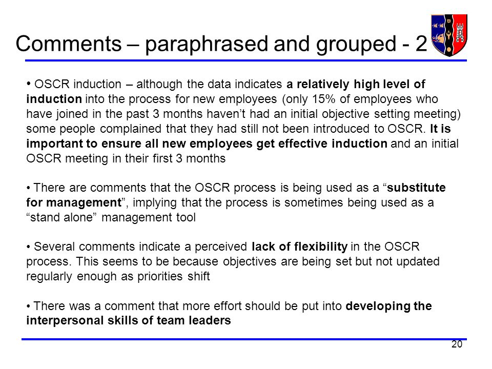20 Comments – paraphrased and grouped - 2 OSCR induction – although the data indicates a relatively high level of induction into the process for new e