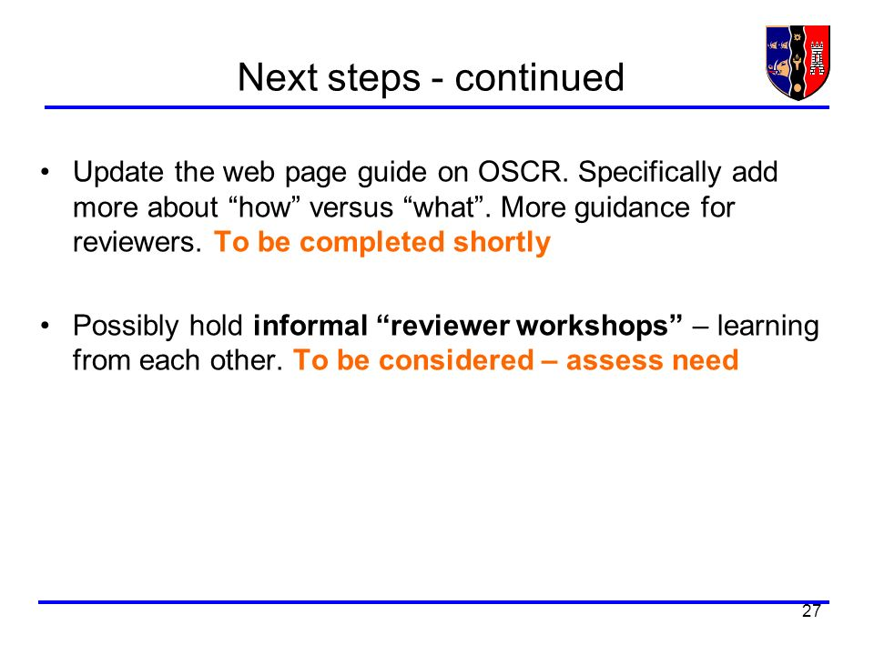 27 Next steps - continued Update the web page guide on OSCR.