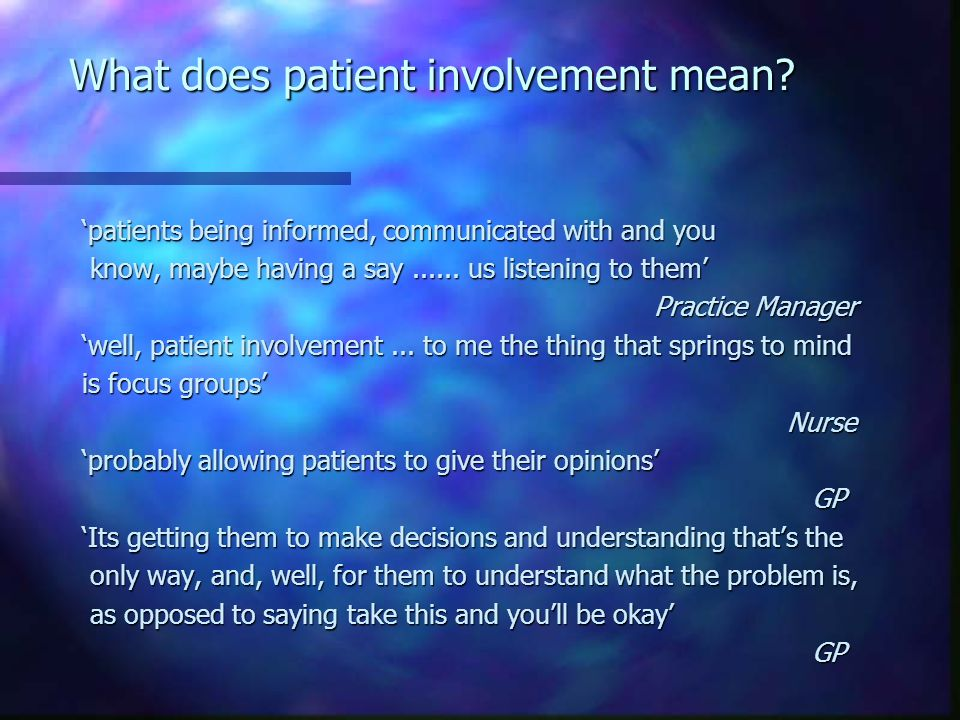 What does patient involvement mean.