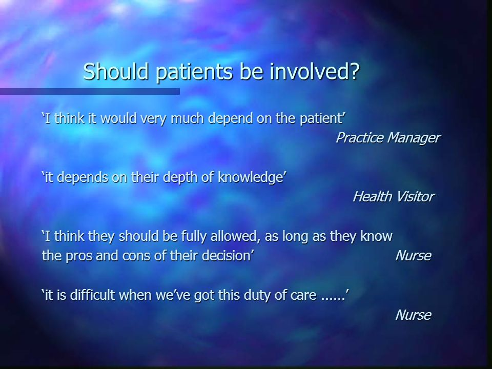 Should patients be involved.