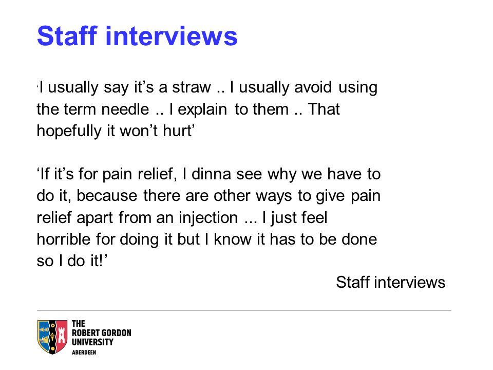 Staff interviews I usually say its a straw.. I usually avoid using the term needle..