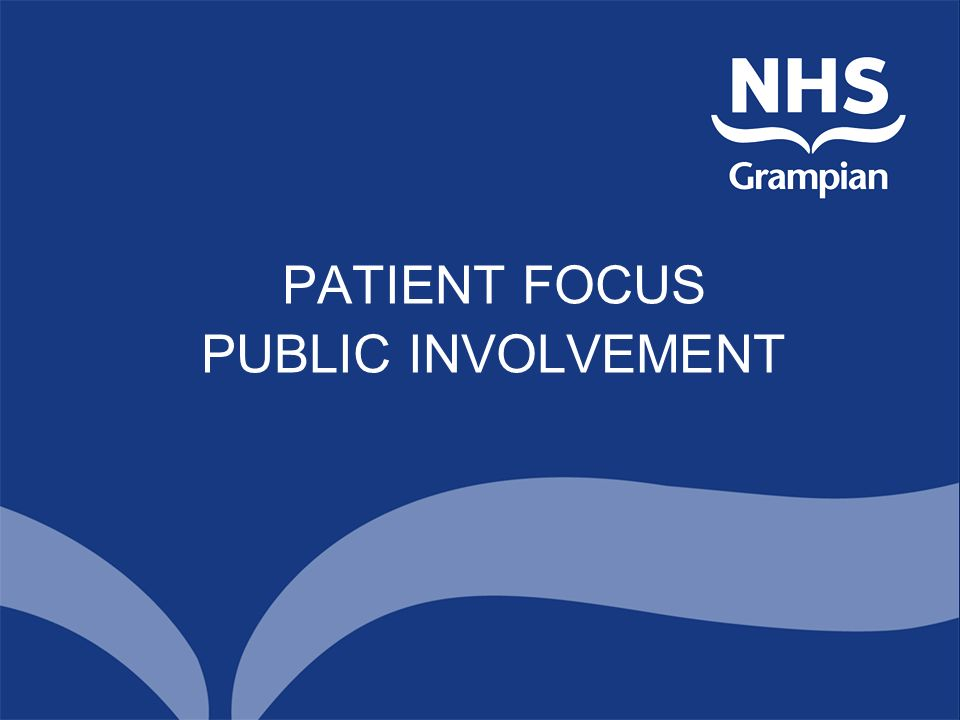 PATIENT FOCUS PUBLIC INVOLVEMENT