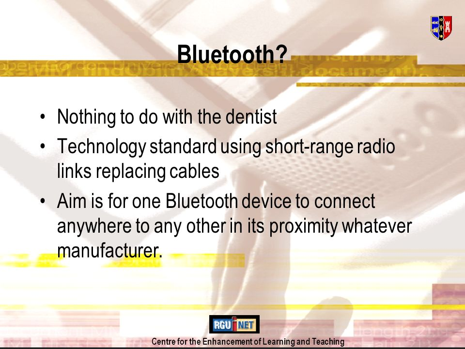 Centre for the Enhancement of Learning and Teaching Bluetooth.