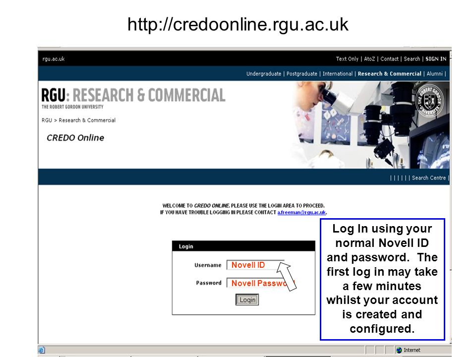 http://credoonline.rgu.ac.uk Novell ID Novell Password Log In using your normal Novell ID and password.