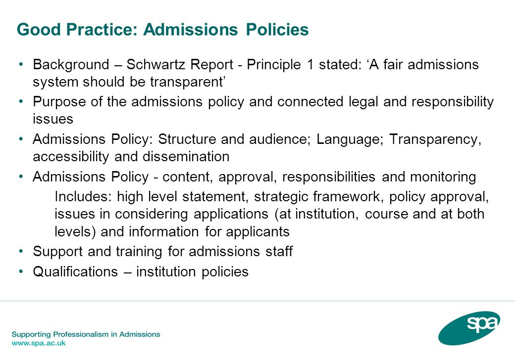 Good Practice: Admissions Policies Background – Schwartz Report - Principle 1 stated: A fair admissions system should be transparent Purpose of the ad