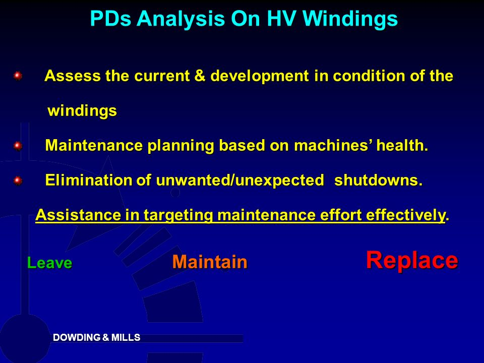 DOWDING & MILLS Assess the current & development in condition of the Assess the current & development in condition of the windings windings Maintenanc