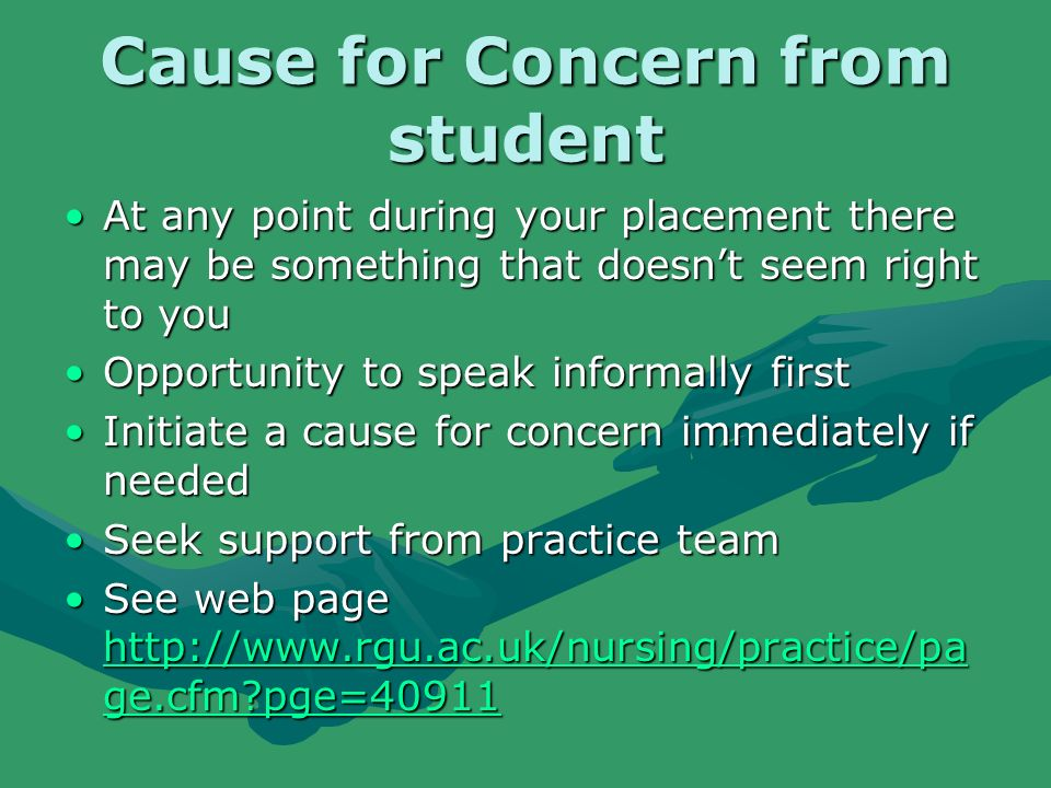 Cause for Concern from student At any point during your placement there may be something that doesnt seem right to youAt any point during your placeme