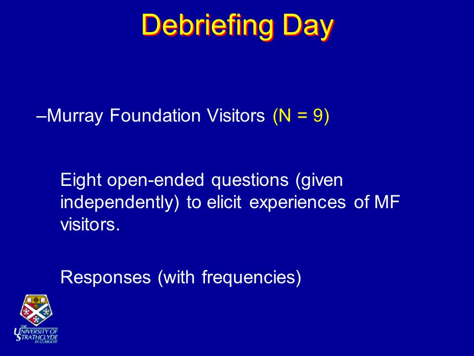 –Murray Foundation Visitors (N = 9) Eight open-ended questions (given independently) to elicit experiences of MF visitors. Responses (with frequencies
