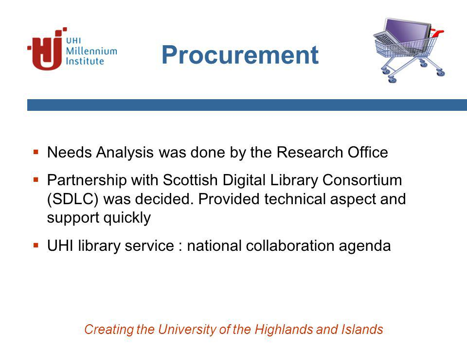 Procurement Needs Analysis was done by the Research Office Partnership with Scottish Digital Library Consortium (SDLC) was decided.