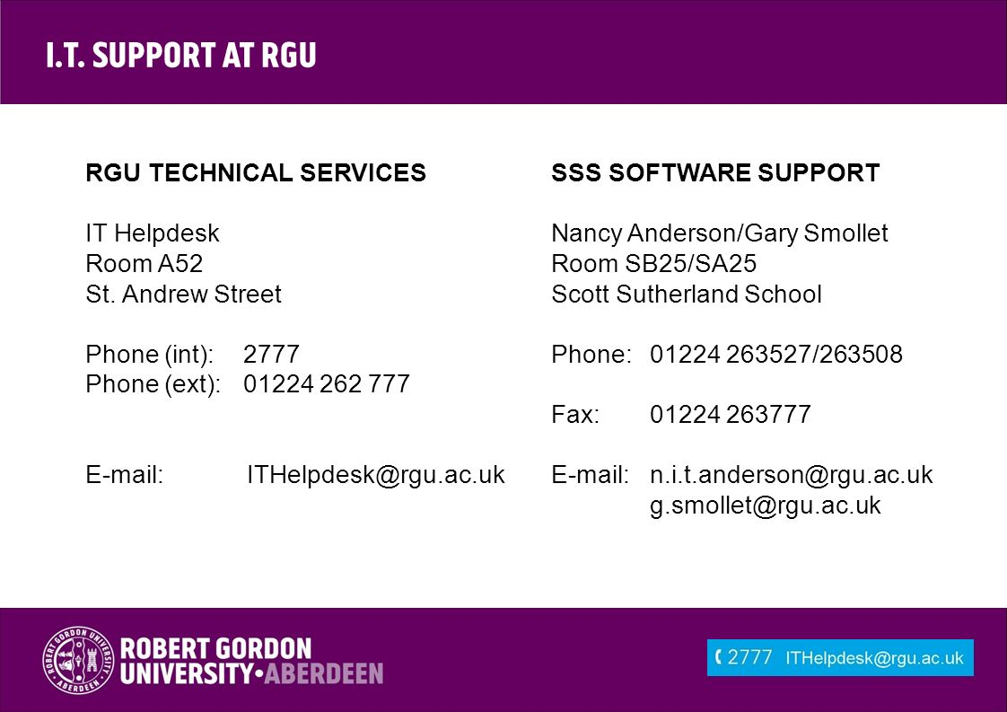 I.T. Support at RGU RGU TECHNICAL SERVICES IT Helpdesk Room A52 St.