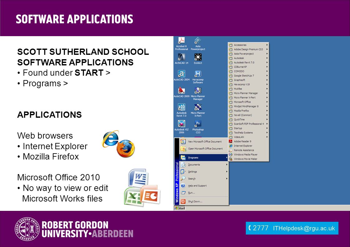 SCOTT SUTHERLAND SCHOOL SOFTWARE APPLICATIONS Found under START > Programs > APPLICATIONS Web browsers Internet Explorer Mozilla Firefox Microsoft Office 2010 No way to view or edit Microsoft Works files Software Applications
