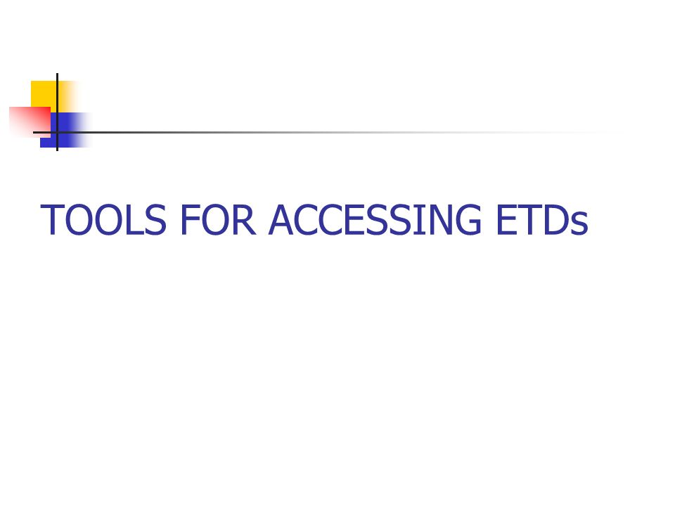TOOLS FOR ACCESSING ETDs