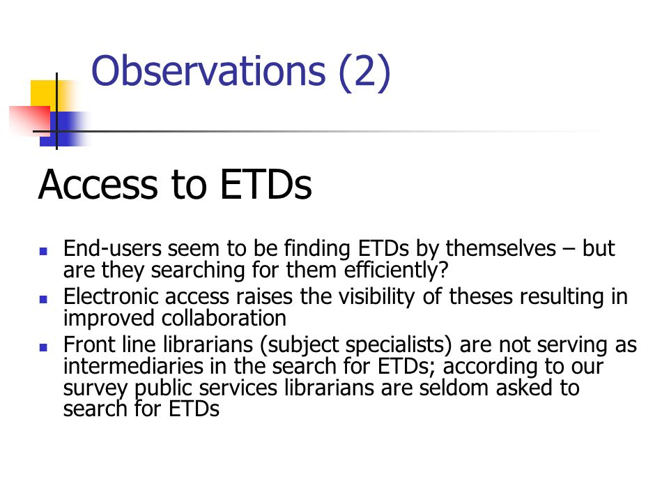 Observations (2) Access to ETDs End-users seem to be finding ETDs by themselves – but are they searching for them efficiently.
