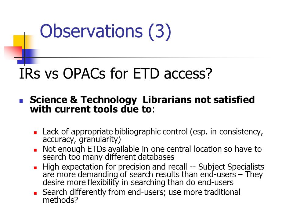 Observations (3) IRs vs OPACs for ETD access.