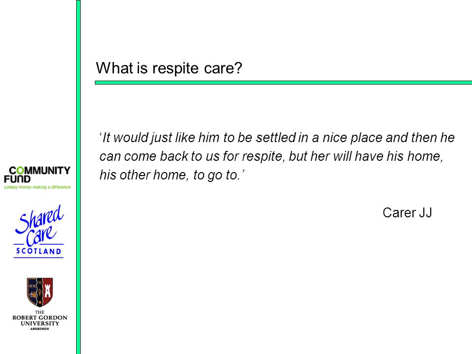 What is respite care.