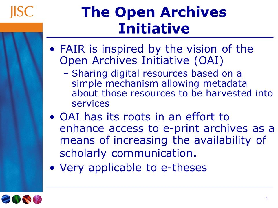 6 The FAIR Projects The 14 projects are split into 3 clusters –e-prints and e-theses (eFAIR – 8 projects) –Museums and Images (4 projects) –Institutional Portals (2 projects) Projects are lasting from 1 year to 3 years Cover both HE and FE Involve >40 institutions across the UK