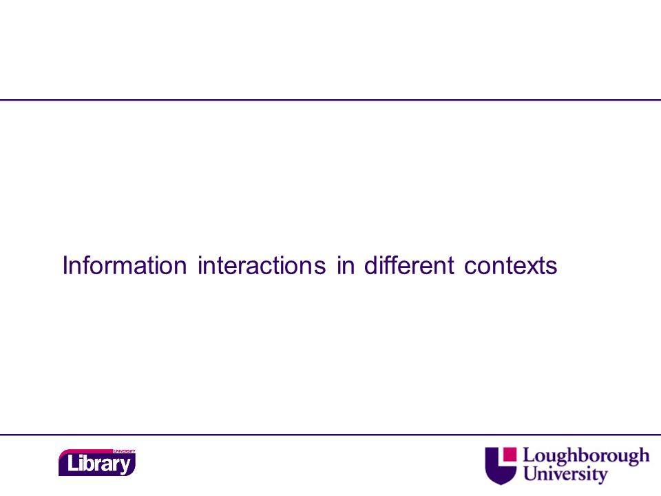 Information interactions in different contexts