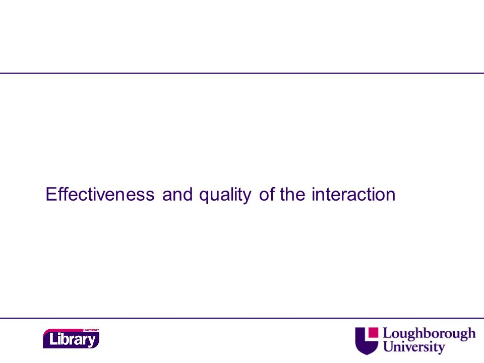Effectiveness and quality of the interaction