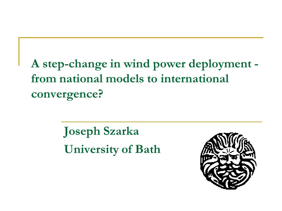 A step-change in wind power deployment - from national models to international convergence.