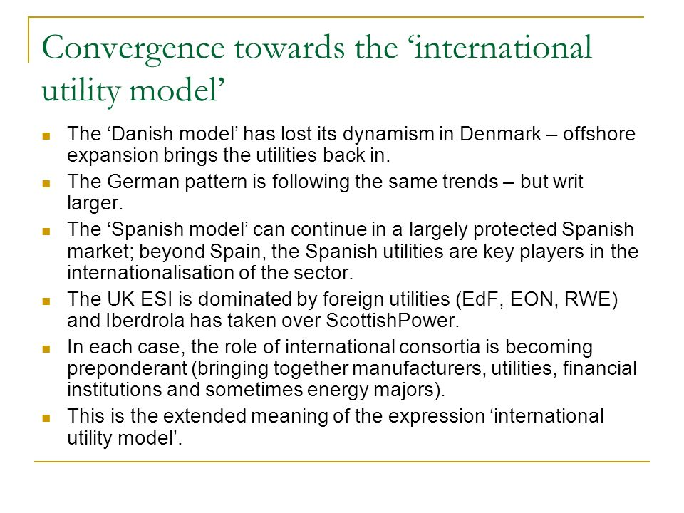 Convergence towards the international utility model The Danish model has lost its dynamism in Denmark – offshore expansion brings the utilities back in.