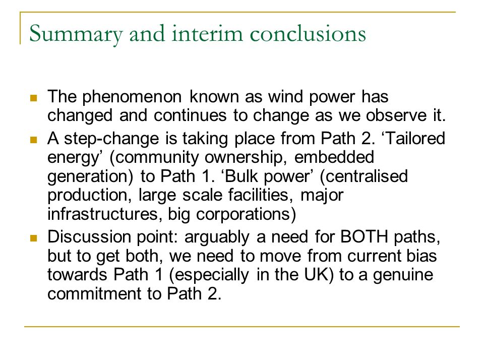 Summary and interim conclusions The phenomenon known as wind power has changed and continues to change as we observe it.