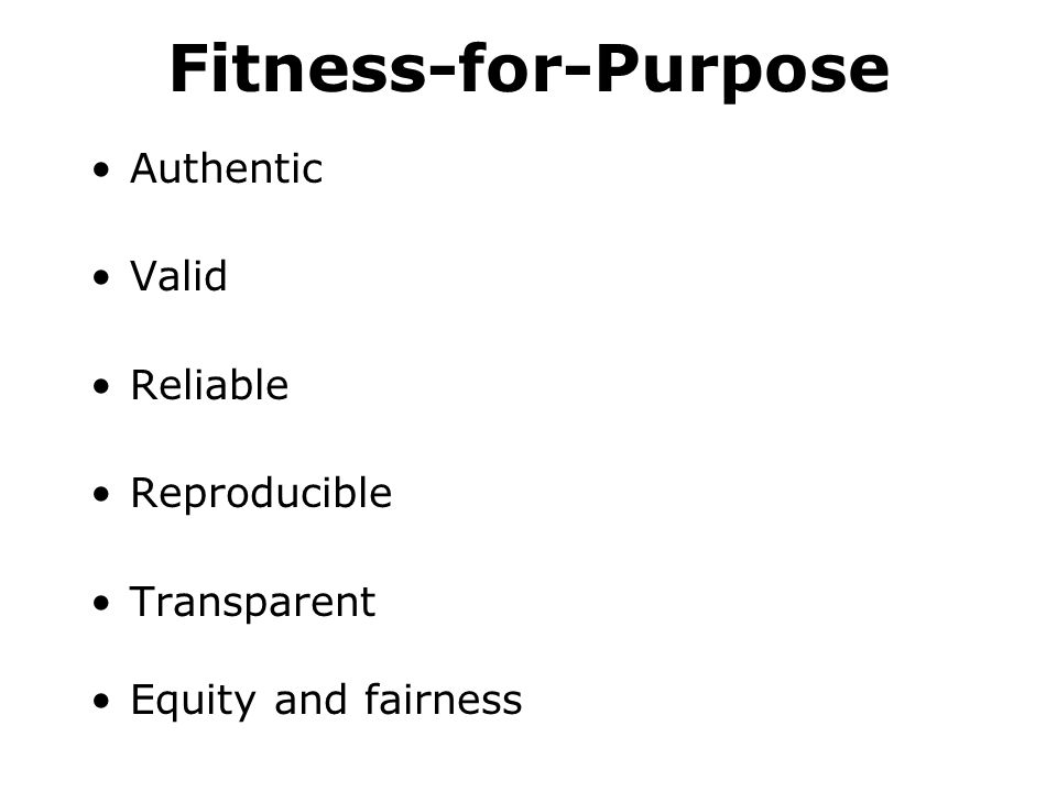 Fitness-for-Purpose Authentic Valid Reliable Reproducible Transparent Equity and fairness